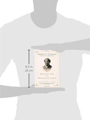 Bound For The Promised Land: Harriet Tubman: Portrait Of An American Hero