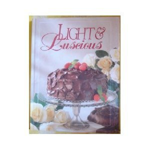 Light And Luscious Cookbook (Today'S Gourmet)