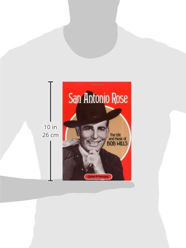 San Antonio Rose: The Life And Music Of Bob Wills (Music In American Life)