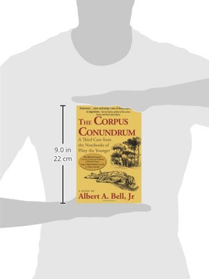The Corpus Conundrum: A Third Case From The Notebooks Of Pliny The Younger (Volume 3)