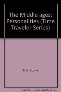 The Middle Ages: Personalities (Time Traveler Series)