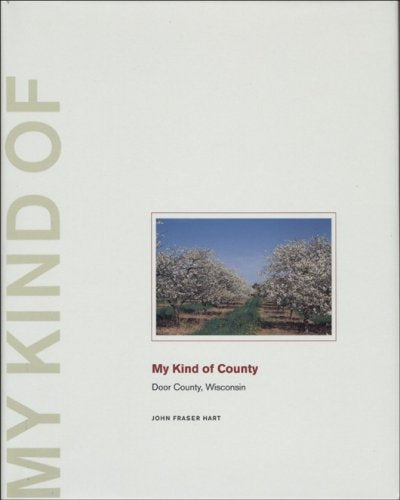 My Kind Of County: Door County, Wisconsin (Center For American Places - My Kind Of . . . Series)
