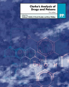 Clarke'S Analysis Of Drugs And Poisons, Third Edition