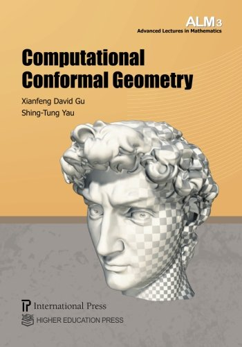 Computational Conformal Geometry (Softcover Re-Issue Of Vol. 3 Of The Advanced Lectures In Mathematics Series) (Volume 3)