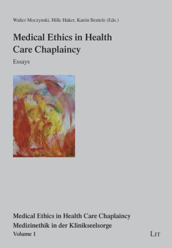 Medical Ethics In Health Care Chaplaincy: Essays (Medical Ethics In Health Care Chaplaincy. Medizinethik In Der Klinikseelsorge)