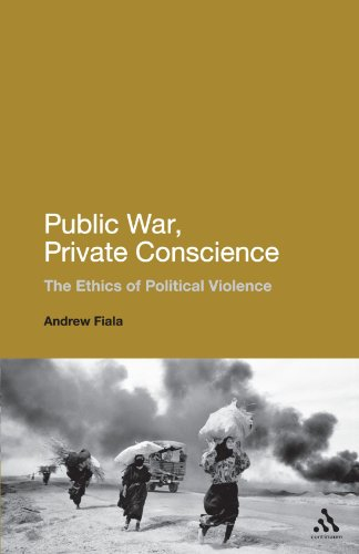 Public War, Private Conscience: The Ethics Of Political Violence
