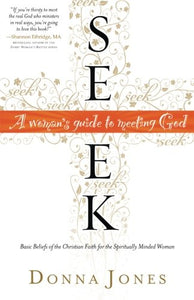 Seek: A Woman'S Guide To Meeting God