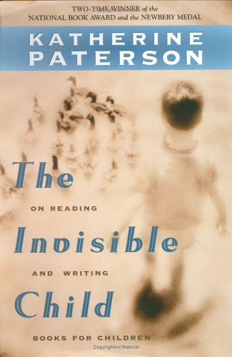 The Invisible Child: On Reading And Writing Books For Children