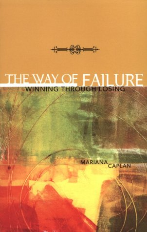 The Way Of Failure: Winning Through Losing