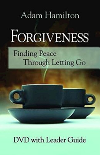 Forgiveness - Dvd With Leader Guide: Finding Peace Through Letting Go