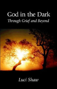 God In The Dark: Through Grief And Beyond, Fourth Edition