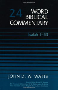 Word Biblical Commentary Vol. 24, Isaiah 1-33  (Watts), 513Pp