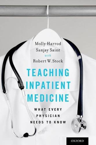 Teaching Inpatient Medicine: What Every Physician Needs To Know