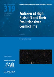Galaxies At High Redshift And Their Evolution Over Cosmic Time (Iau S319) (Proceedings Of The International Astronomical Union Symposia And Colloquia)