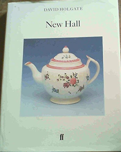 New Hall (Faber Monographs On Pottery And Porcelain)