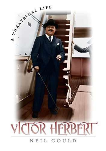Victor Herbert: A Theatrical Life