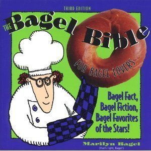 The Bagel Bible: For Bagel Lovers The Complete Guide To Great Noshing