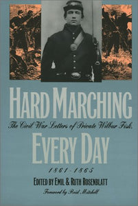 Hard Marching Every Day: The Civil War Letters Of Private Wilbur Fisk, 1861-1865 (Modern War Studies (Paperback))