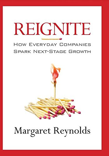 Reignite: How Everyday Companies Spark Next Stage Growth