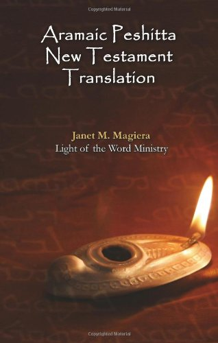 Aramaic Peshitta New Testament Translation - Paperback Version