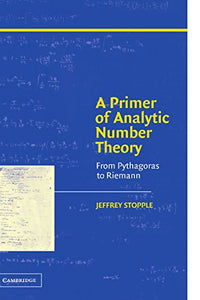 A Primer Of Analytic Number Theory: From Pythagoras To Riemann