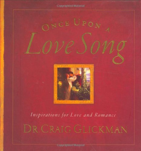 Once Upon A Love Song: Inspirations For Love And Romance