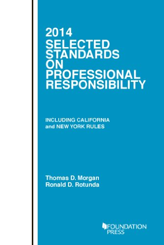 Selected Standards On Professional Responsibility, 2014 (Selected Statutes)