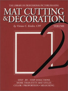 Mat Cutting & Decoration (The Library Of Professional Picture Framing, Vol. 2)