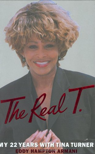 The Real T: My 22 Years With Tina Turner