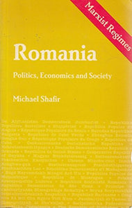 Romania, Politics, Economics, And Society: Political Stagnation And Simulated Change (Marxist Regimes)