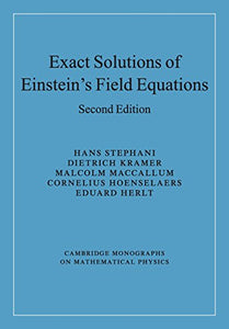 Exact Solutions Of Einstein'S Field Equations (Cambridge Monographs On Mathematical Physics)