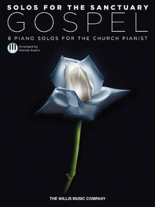 Solos For The Sanctuary - Gospel: 8 Piano Solos For The Church Pianist