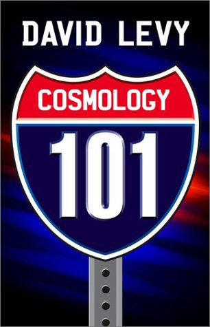 Cosmology 101: Everything You Ever Need To Know About Astronomy, The Solar System, Stars, Galaxies, Comets, Eclipses And More