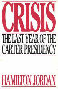 Crisis: The Last Year Of The Carter Presidency