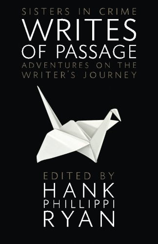 Writes Of Passage: Adventures On The Writers Journey (Sisters In Crime The Writing Life) (Volume 3)