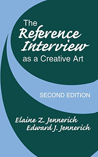 The Reference Interview As A Creative Art: 2Nd Edition
