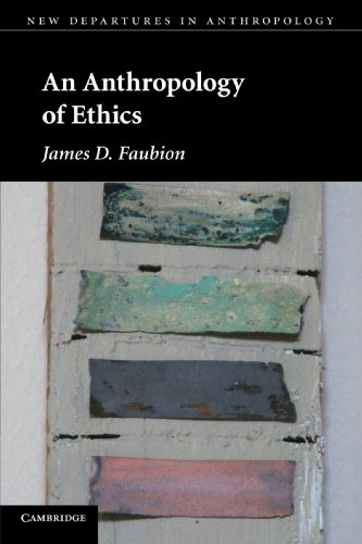 An Anthropology Of Ethics (New Departures In Anthropology)