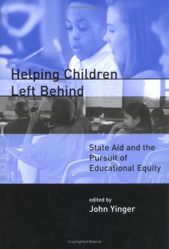 Helping Children Left Behind: State Aid And The Pursuit Of Educational Equity (Mit Press)