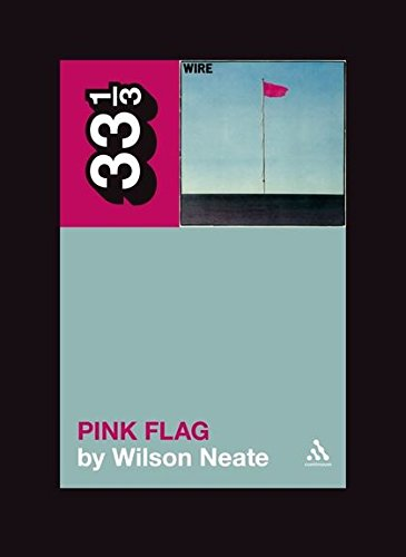 Wire'S Pink Flag (33 1/3)