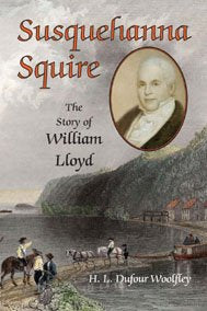 Susquehanna Squire: The Story Of William Lloyd