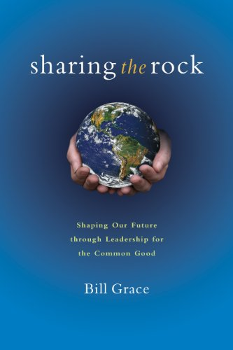 Sharing The Rock: Shaping Our Future Through Leadership For The Common Good