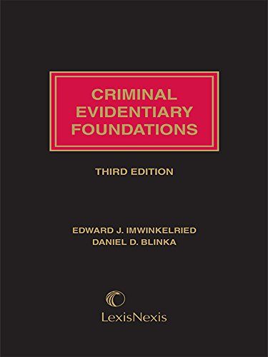 Criminal Evidentiary Foundations, Third Edition