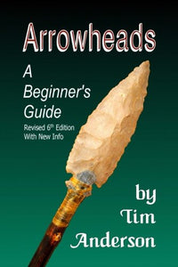 Arrowheads: A Beginner'S Guide