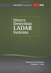 Direct-Detection Ladar Systems (Spie Tutorial Text Vol. Tt85) (Tutorial Texts In Optical Engineering Series)
