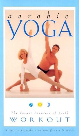 Aerobic Yoga: The Cosmic Fountain Of Youth Workout