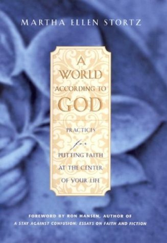 A World According To God: Practices For Putting Faith At The Center Of Your Life