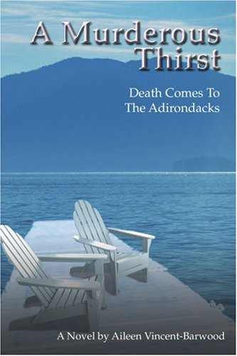 A Murderous Thirst: Death Comes To The Adirondacks