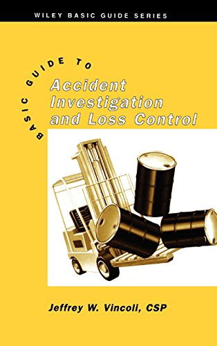 Basic Guide To Accident Investigation And Loss Control (Wiley Basic Guide Series, Volume 3)