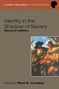 Identity In The Shadow Of Slavery (The Harriet Tubman Series On The African Diaspora)