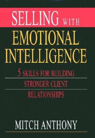Selling With Emotional Intelligence: 5 Skills For Building Stronger Client Relationships